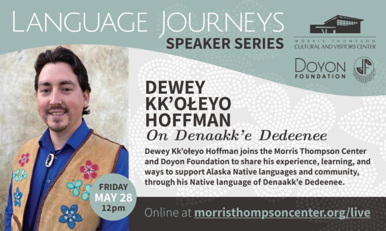 Language Journeys: Dewey Kk'ołeyo Hoffman on Denaakk'e Dedeenee