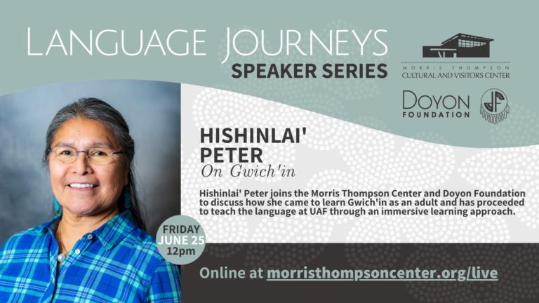 Language Journeys: Hishinlai' on Gwich'in