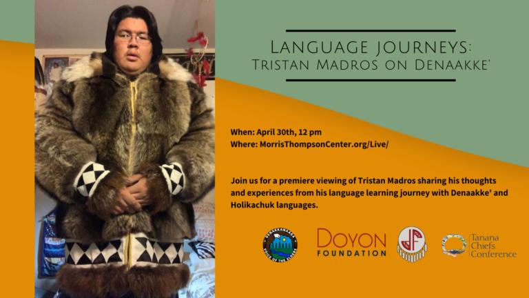 Language Journeys: Tristan Madros on  Denakke' and Holikachuk