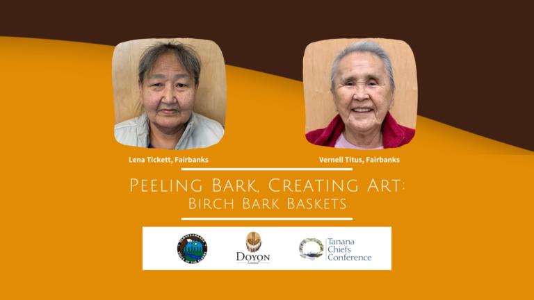 Our People Speak: Peeling Bark, Creating Art- Birch Bark Baskets